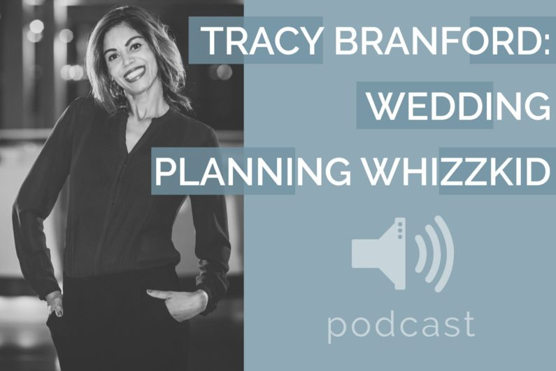 #14 - Tracy Branford - Wedding Planning Advice