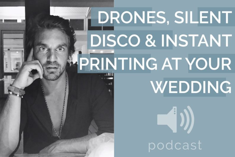 #19 - Stu Shapiro - Drones, Silent Disco & Instant Printing at Your Wedding