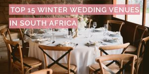Top 15 Winter Wedding Venues in South Africa