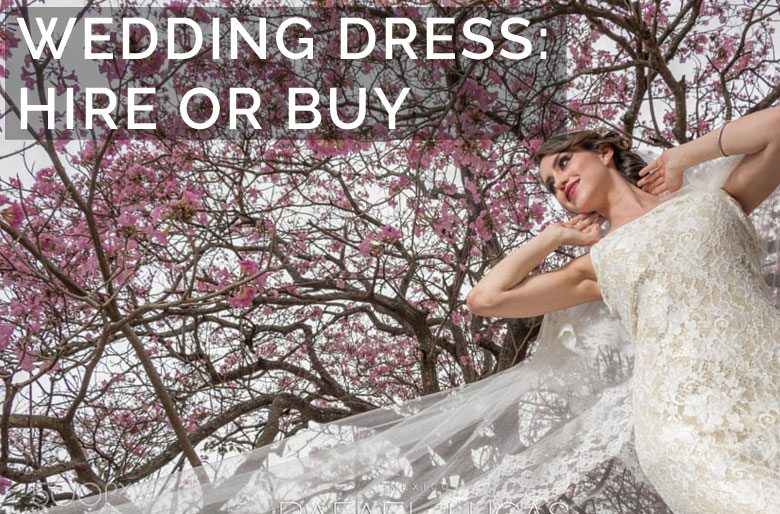 Wedding Dress: Hire or Buy?