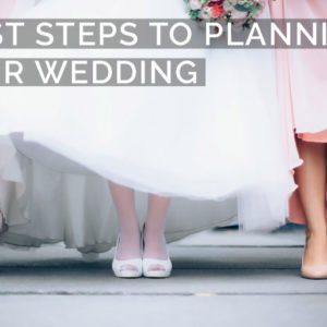 First Steps to Planning a Wedding