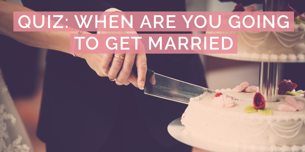 Quiz when are you going to get married