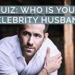 QUIZ: Find Out Who Is Your Celebrity Husband