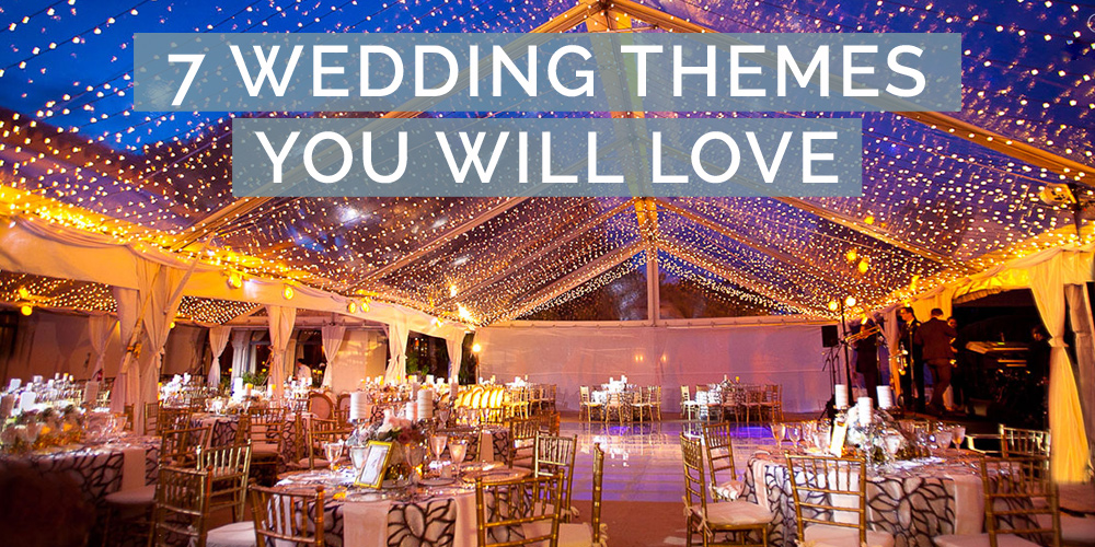 7 Wedding Themes You'll Love
