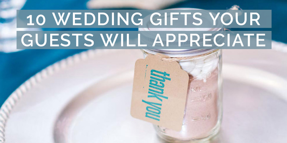 10 wedding gifts guests