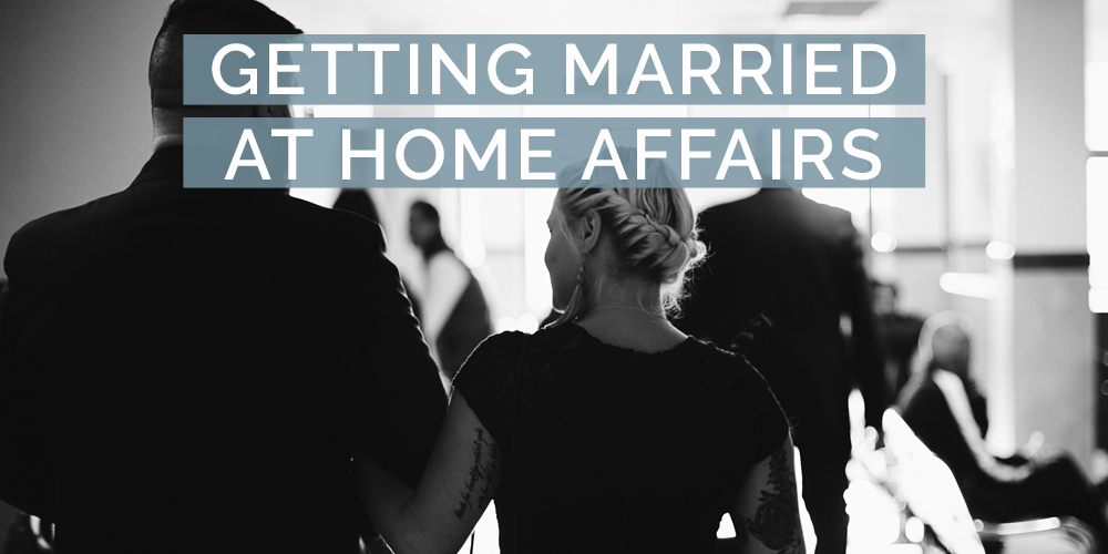 getting married at home affairs