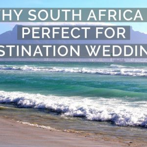 Why South Africa is Perfect for Destination Weddings
