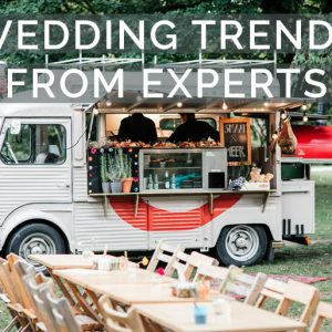 Wedding Trends for 2019 & 2020 - From the Experts
