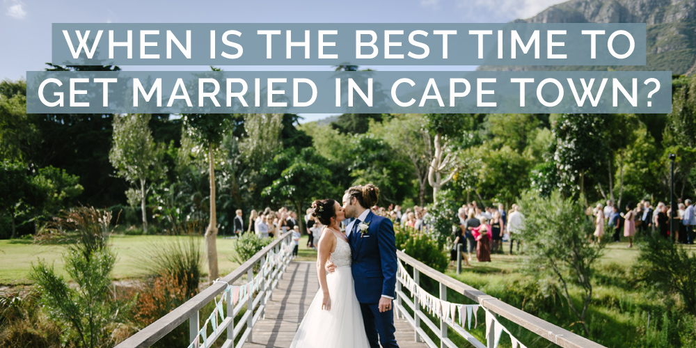 When is the Best Time to Get Married in Cape Town?