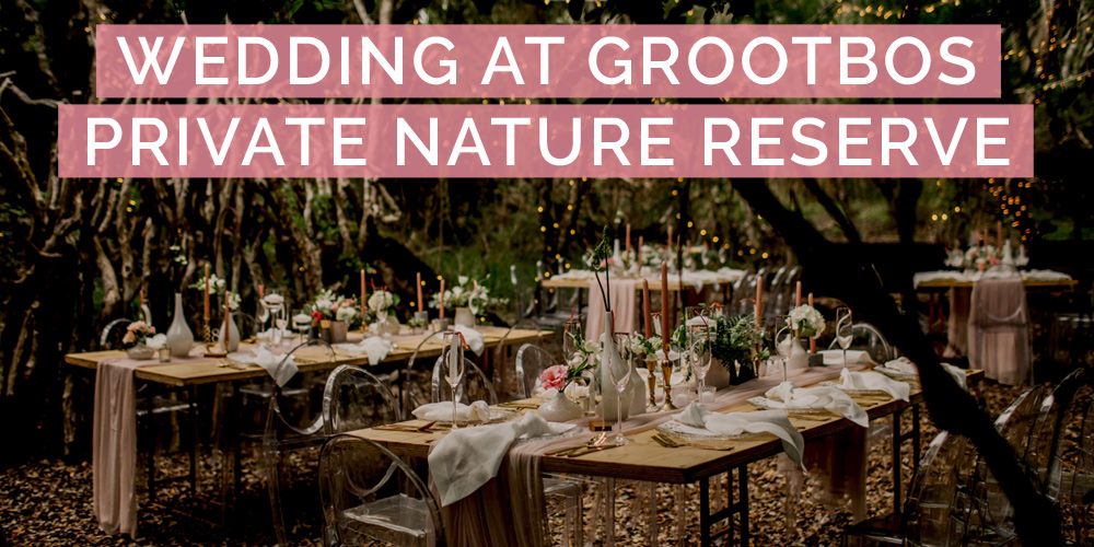 Real Wedding at Grootbos Private Nature Reserve