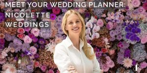 Meet Your Wedding Planner: Nicolette Weddings