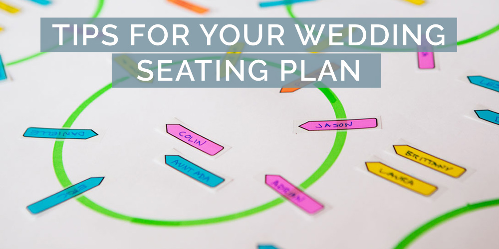 tips for your wedding seating plan