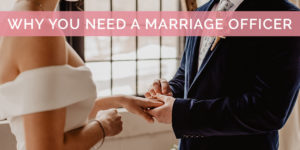 Why You Need a Marriage Officer