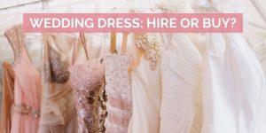 Wedding Dress: Hire or Buy?