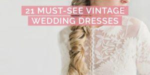 21 Must-See Vintage Wedding Dresses