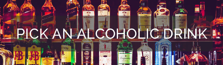 Pick an Alcoholic Drink