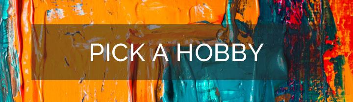 Pick a Hobby