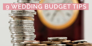 9 Wedding Budget Tips