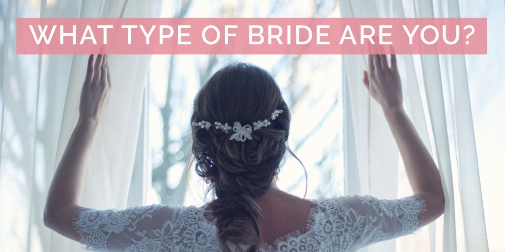 Quiz What Type of Bride Are You