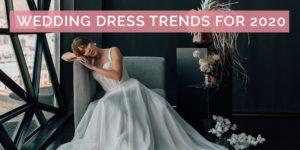 Wedding Dresses Trends for 2020