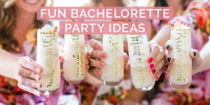 11 Fun Bachelorette Party Ideas
