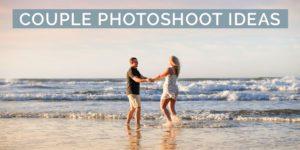 10 Couple Photoshoot Ideas