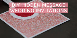 DIY Wedding Invitations with Hidden Message