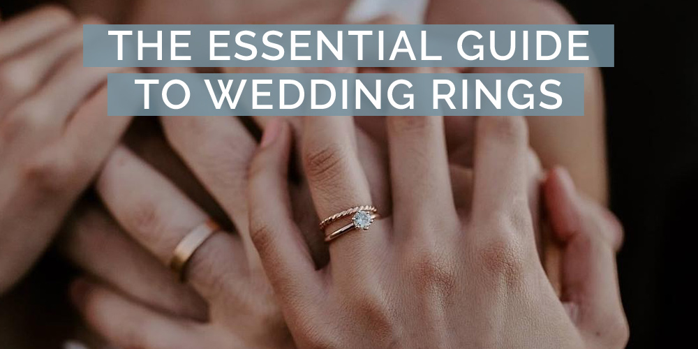 Wedding Rings 101 Everything You Need To Know About Wedding Rings