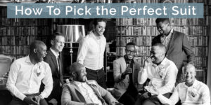 How To Pick the Perfect Wedding Suit