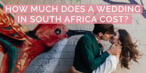 How Much Does a Wedding Cost in South Africa?