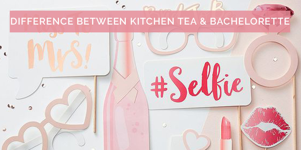 What is Difference Between a Kitchen Tea and Bachelorette Party?