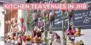 Kitchen Tea Venues in Johannesburg