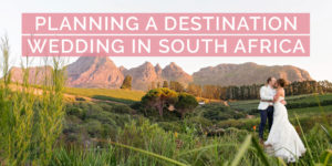 Planning a Destination Wedding in South Africa