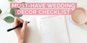 Our Must-Have Wedding Decor Checklist