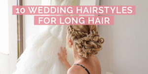10 Beautiful Wedding Hairstyles for Long Hair