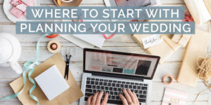 Just Got Engaged? Here's Where to Start With Planning A Wedding