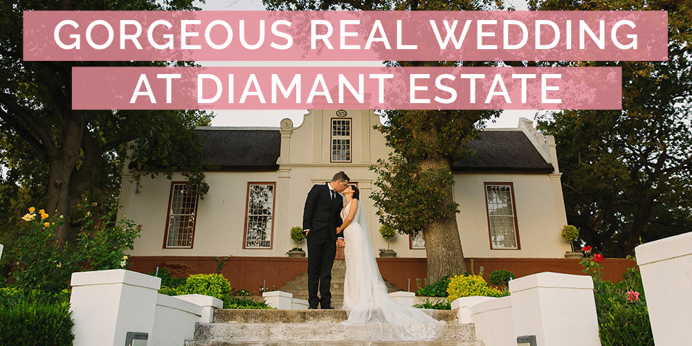 Gorgeous Real Wedding at Diamant Estate