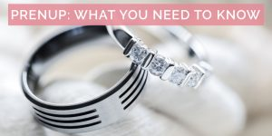 Prenup: What You Need To Know